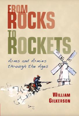 Image for From Rocks to Rockets: Arms and Armies through the Ages (General Military)