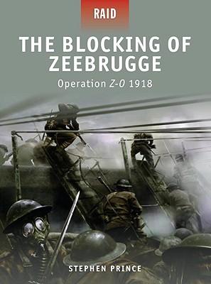 The Blocking of Zeebrugge: Operation Z-O 1918 (Raid), Prince, Stephen