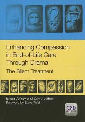 Image for Enhancing Compassion in End-Of-Life Care Through Drama: The Silent Treatment