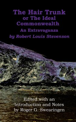 The Hair Trunk or the Ideal Commonwealth: An Extravaganza, Stevenson, Robert Louis