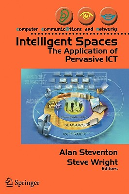 Image for Intelligent Spaces: The Application of Pervasive ICT (Computer Communications and Networks)