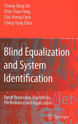 Image for Blind Equalization and System Identification: Batch Processing Algorithms, Performance and Applications (Advanced Textbooks in Control and Signal Processing)