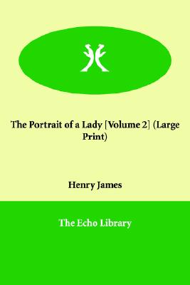The Portrait of a Lady [Volume 2] (Large Print), James, Henry