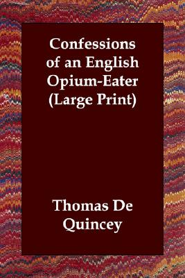 Confessions of an English Opium-Eater, de Quincey, Thomas