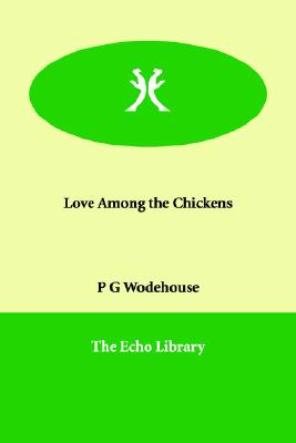 Love Among the Chickens, Wodehouse, P G