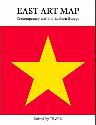 Image for East Art Map: Contemporary Art and Eastern Europe