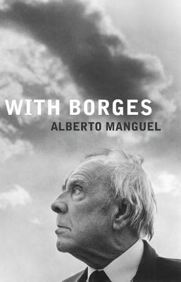 With Borges, Manguel, Alberto