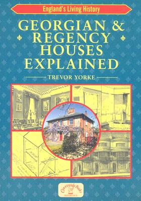 Image for Georgian and Regency Houses Explained (England's Living History)
