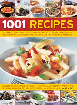 Image for 1001 Recipes: The Ultimate Cook's Collection Of Delicious Step-By-Step Recipes Shown In Over 1000 Photographs, With Cook's Tips, Variations And Full Nutritional Information