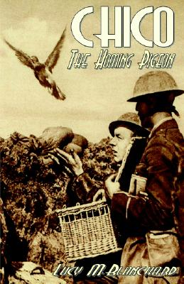 Image for Chico - The story of a Homing Pigeon in the Great War