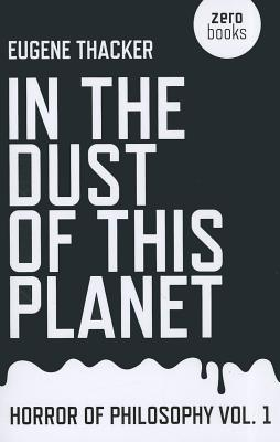Image for In the Dust of This Planet: Horror of Philosophy (Volume 1)