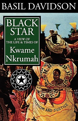 Image for Black Star: A View of the Life and Times of Kwame Nkrumah