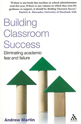 Image for Building Classroom Success: Eliminating Acadmic Fear and Failure