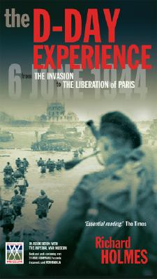 Image for The D-Day Experience: From the Invasion to the Liberation of Paris