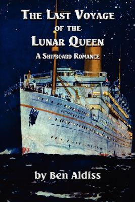 Image for The Last Voyage of the Lunar Queen: A Shipboard Romance
