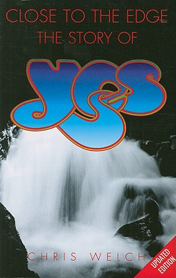 Yes: Close To The Edge, Welch, Chris