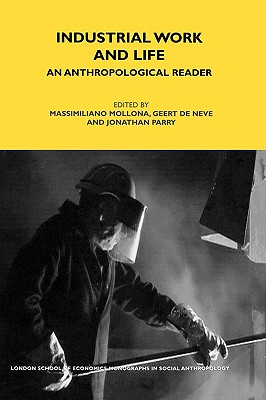 Image for Industrial Work and Life: An Anthropological Reader (LSE Monographs on Social Anthropology)