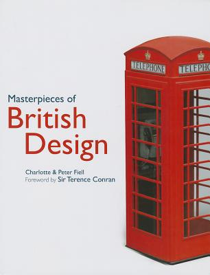 Masterpieces of British Design, Fiell, Charlotte, Fiell, Peter