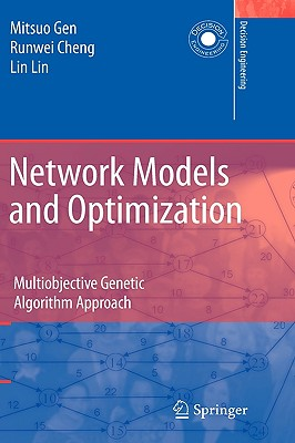 Network Models and Optimization: Multiobjective Genetic Algorithm Approach (Decision Engineering), Gen, Mitsuo; Cheng, Runwei; Lin, Lin