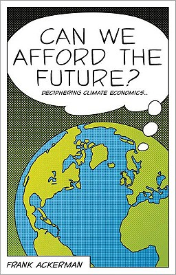 Image for Can We Afford The Future?: The Economics Of A Warm