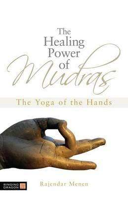 Image for The Healing Power of Mudras: The Yoga of the Hands