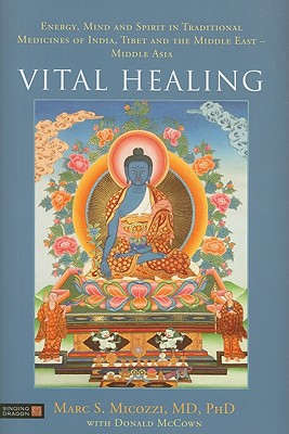 Image for VITAL HEALING ENERGY, MIND AND SPIRIT IN TRADITIONAL MEDICINES OF INDIA, TIBET AND...
