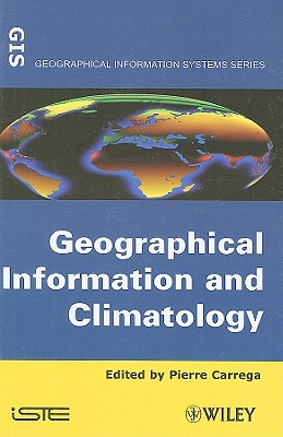 Geographical Information and Climatology (Geographical Information Systems)