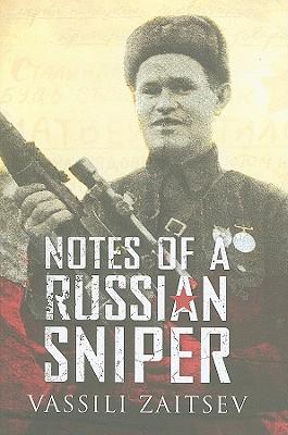 NOTES OF A RUSSIAN SNIPER, Vassili Zaitsev