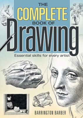 Image for The Complete Book of Drawing: Essential Skills for Every Artist