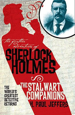 "The Further Adventures of Sherlock Holmes: The Stalwart Companions, ""Jeffers, H. Paul"""