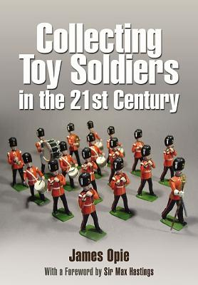 Collecting Toy Soldiers in the 21st Century, Opie, James