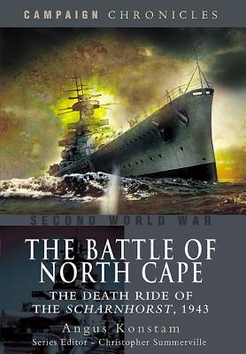 Image for The Battle of the North Cape: The Death Ride of the Scharnhorst, 1943 (Campaign Chronicles)