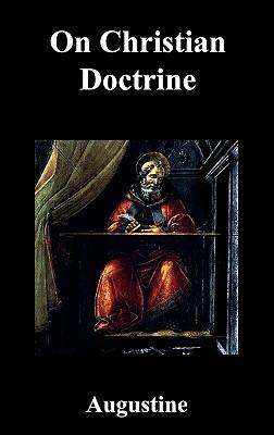 On Christian Doctrine, Saint Augustine of Hippo; Saint Augustine of Hippo