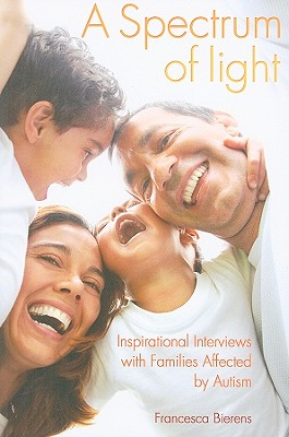 Image for A Spectrum of Light: Inspirational Interviews with Families Affected by Autism