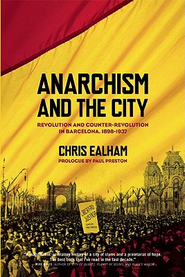 Image for Anarchism and the City: Revolution and Counter-Revolution in Barcelona, 1898-1937