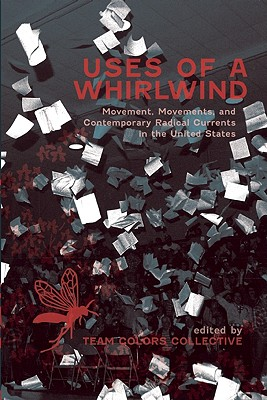 Image for Uses of a Whirlwind: Movement, Movements, and Contemporary Radical Currents in the United States