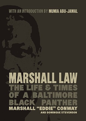 "Marshall Law: The Life & Times of a Baltimore Black Panther, Conway, Marshall ""Eddie""; Stevenson, Dominque"