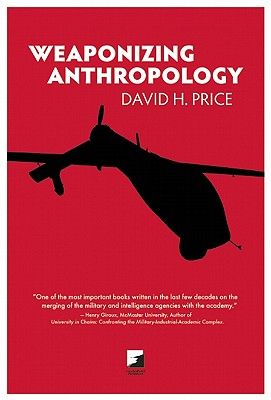Image for Weaponizing Anthropology: Social Science in Service of the Militarized State (Counterpunch)