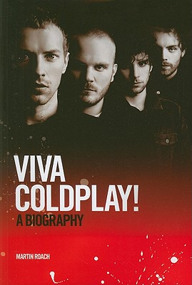 Viva Coldplay: A Biography, Roach, Martin