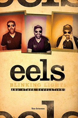 Blinking Lights and Other Revelations: The Story of Eels, Grierson, Tim