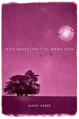 Nick Drake: The Pink Moon Files, Creed, Jason