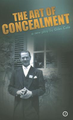 The Art of Concealment: The Life of Terence Rattigan, Cole, Giles