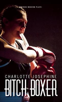 Bitch Boxer (Oberon Modern Plays), Josephine, Charlotte