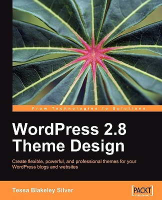 WordPress 2.8 Theme Design, Tessa Blakeley Silver (Author)