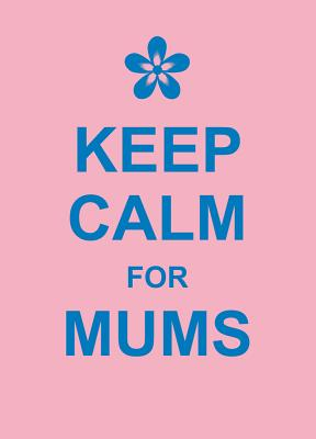 Keep Calm for Mums, Summersdale
