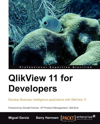 Image for QLIKVIEW 11 FOR DEVELOPERS : EFFECTIVE ANALYTICS TECHNIQUES FOR MODERN BUSINESS INTELLIGENCE