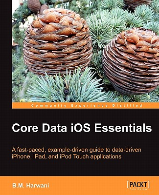 Core Data iOS Essentials, B.M.Harwani