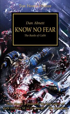 Image for Know No Fear: The Battle of Calth (Horus Heresy Series #19)