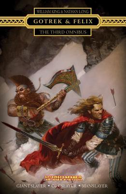 Image for Gotrek & Felix : The Third Omnibus: The Third Omnibus (Re-Issue)