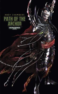 Path of the Archon (Dark Eldar Path), Chambers, Andy